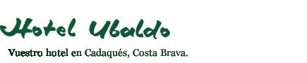 Hotel Ubaldo - Cadaqués - Costa Brava